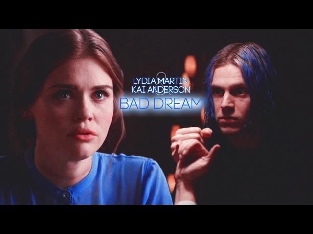Lydia Martin Kai Anderson | Bad Dream [AU]