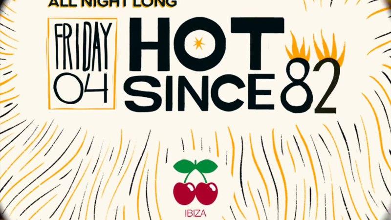 Pacha Ibiza Opening 2018 | Hot Since 82 All Night Long | 04.05 | IBIZA'2018