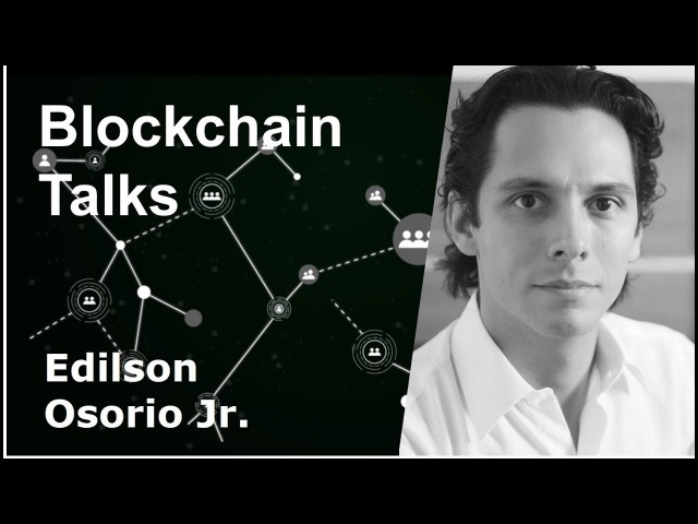 Blockchain Talks - Edilson Osorio Jr. da OriginalMy