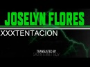 Xxxtentacion – joselyn flores [rus sub/перевод]