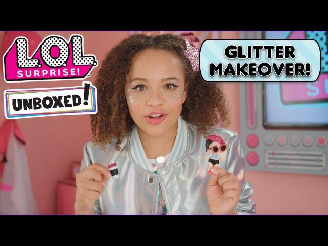 Unboxed! | LOL Surprise! | Episode 10: Glitter Makeover