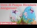 Tutorial ricamare uova di Pasqua Amigurumi