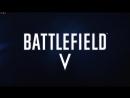 Battlefield 5 Trailer, ждём осени