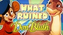 What RUINED Don Bluth Animation