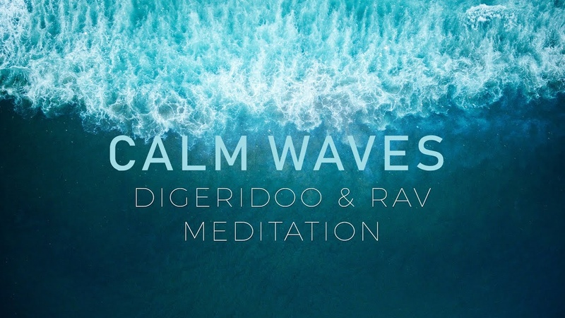 Calm Waves - Powerful Didgeridoo RAV - Crown Chakra Meditation CalmWhale