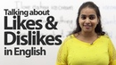 Talking about likes and dislikes -- Advance English Lesson ( Expressions Phrases)