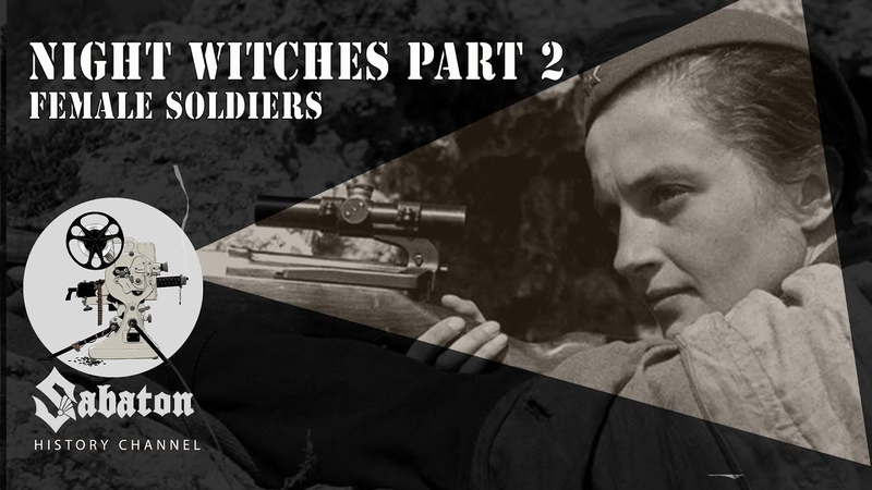 Night Witches Pt. 2 – Female Soldiers – Sabaton History 069 [Official]
