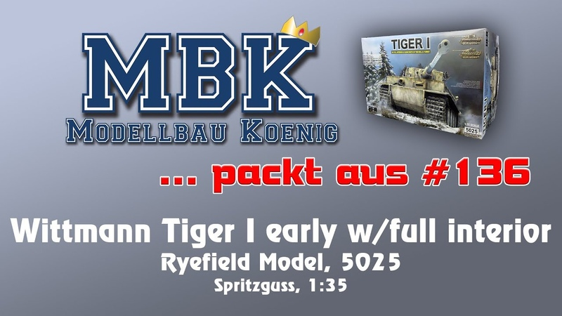 MBK packt aus 136 - 135 Tiger I Early (Wittmann) wfull interior(Ryefield Model 5025)