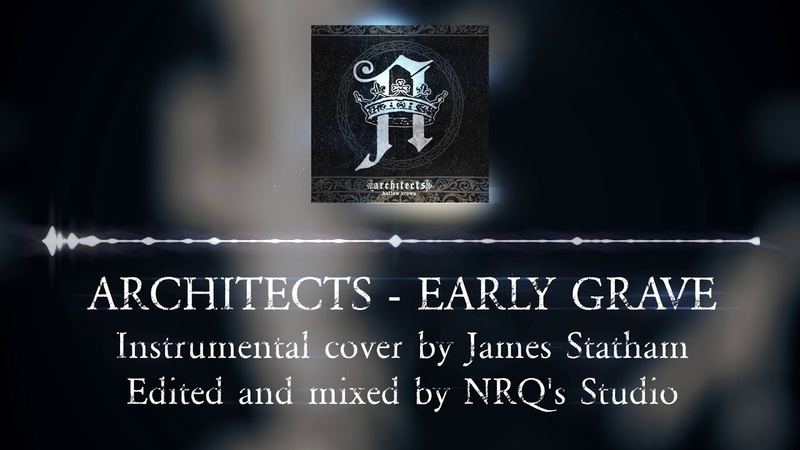 Architects Early Grave Mixed by NRQ STEMS