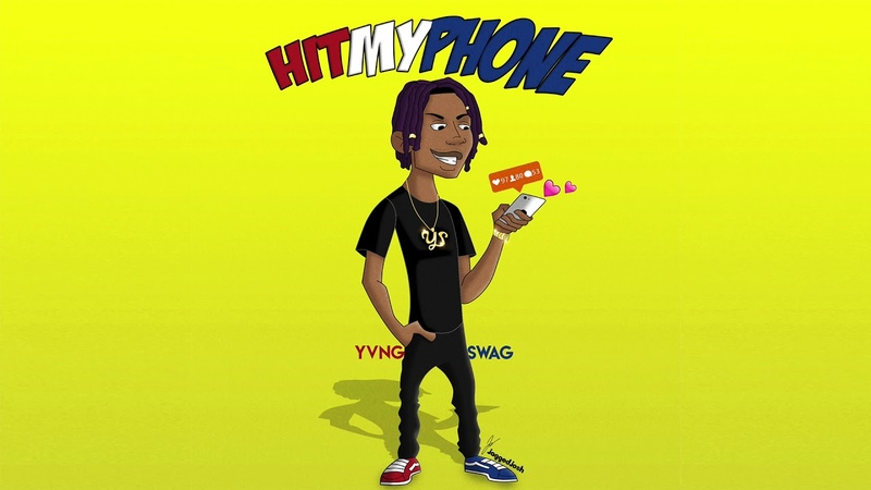 Yvng Swag Hit My Phone OFFICIAL AUDIO