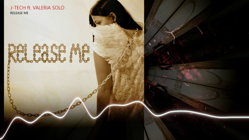 J TECH ft Valeria Solo Release Me