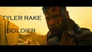 (Extraction) Tyler Rake || Soldier || tribute