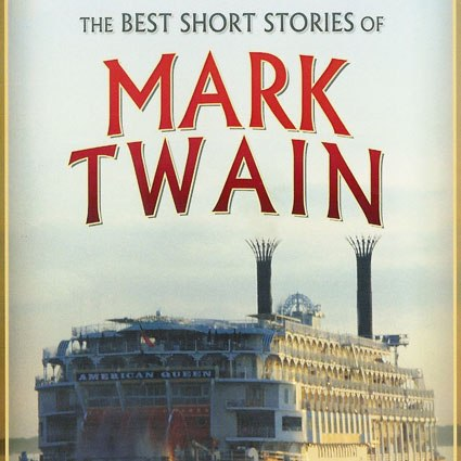 THE BEST SHORT STORIES OF MARK TWAIN (Unabridged)