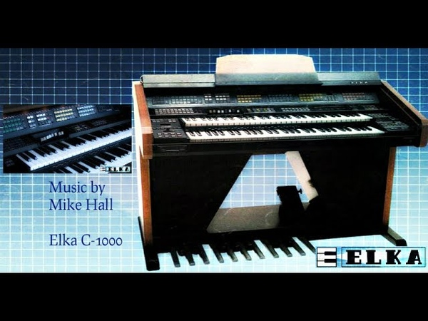 Elka Concept C-1000 ... Music performed by Mike Hall