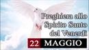 🔴 Preghiera allo Spirito Santo di Venerdì 22 Maggio 2020