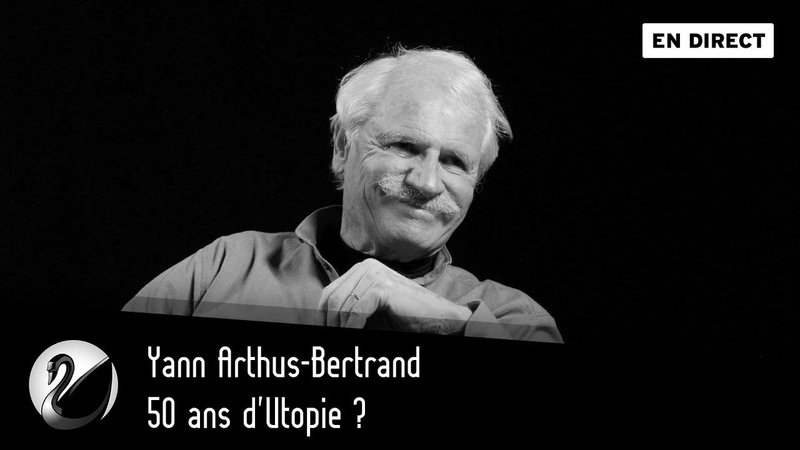 50 ans d'Utopie Yann Arthus Bertrand EN DIRECT