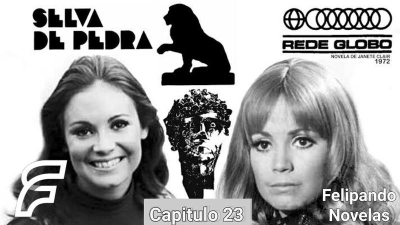 SELVA DE PEDRA - CAPITULO 23 [FELIPANDO NOVELAS] (REDE GLOBO 1972)