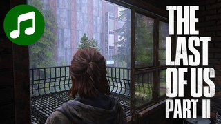 THE LAST OF US Part II Ambient Music 🎵 Post Apocalyptic Rain (LoU 2 OST | Soundtrack)