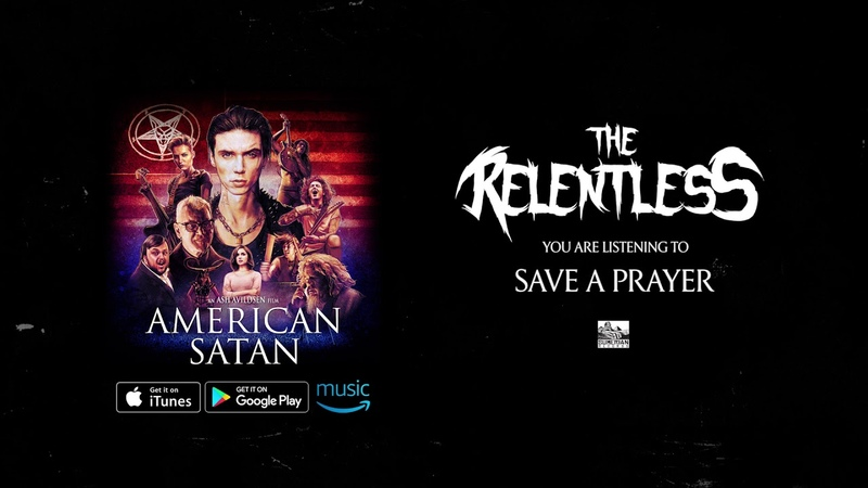 THE RELENTLESS Save a Prayer American Satan