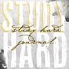 study hard journal.