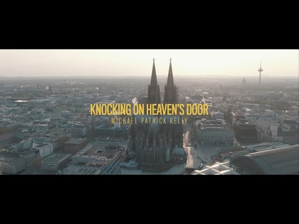 Michael Patrick Kelly Knocking On Heaven's Door Trailer Cologne Cathedral Lockdown Concert