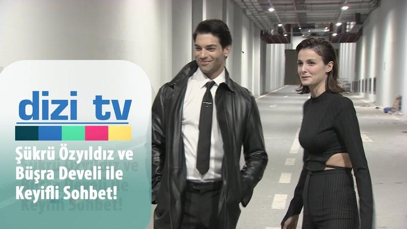 Şükrü Özyıldız ve Büşra Develi ile keyifli sohbet Dizi Tv 704 Bölüm