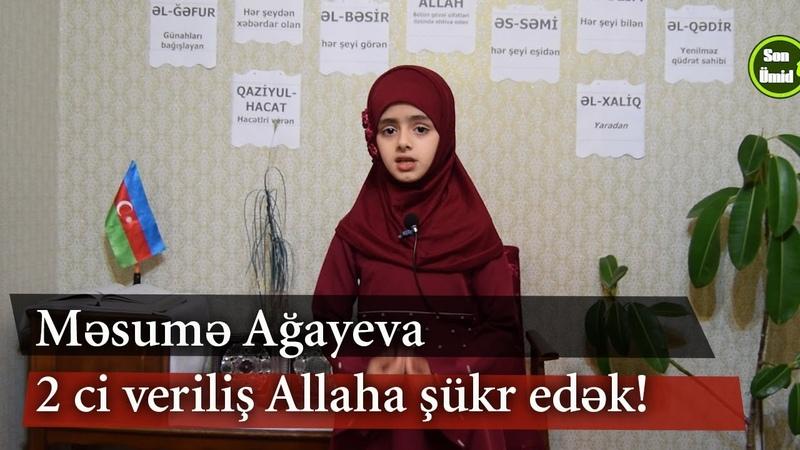 Məsumə Ağayeva 2 ci veriliş Allaha şükr edək