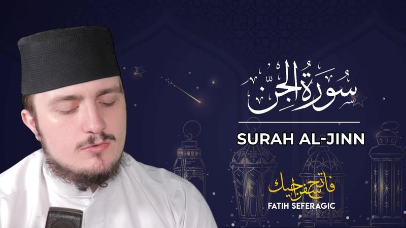 SURAH JINN 72 Fatih Seferagic Ramadan 2020 Quran Recitation w English Translation